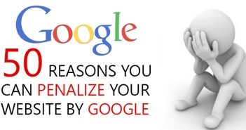 50 reasons you can penalize your website by Google