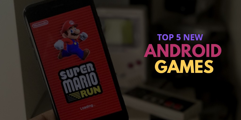 Top 5 Must Have Android Games