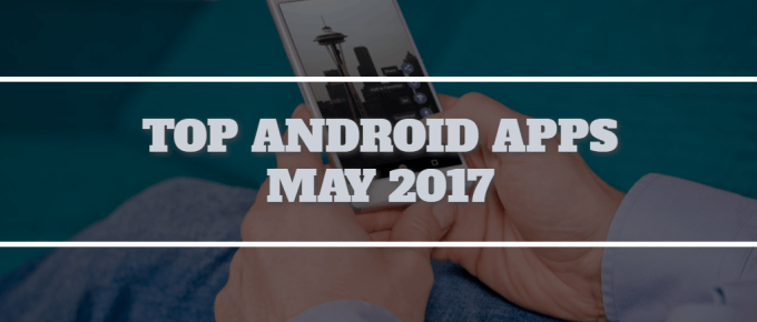 android apps may 2017