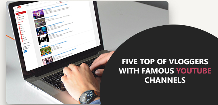 Five Top of Vloggers with Famous Youtube Channels