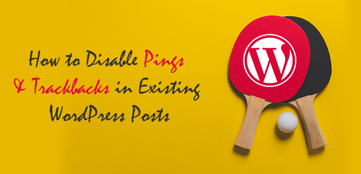 How to Disable Pings & Trackbacks in Existing WordPress Posts