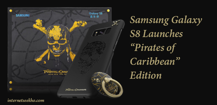 """Samsung Galaxy S8 Launches """"Pirates of Caribbean"""" Edition"""