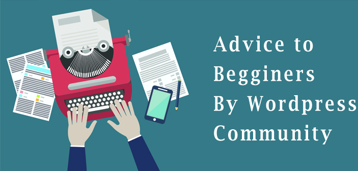 Advice to Beginners by WordPress Community