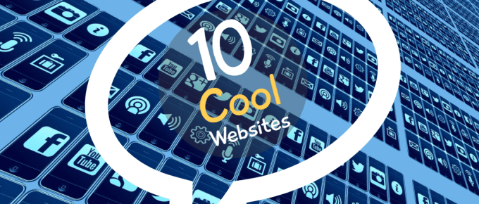 10 Cool Websites Everyone Should Know