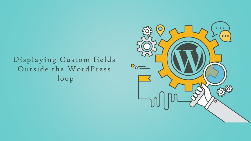 Displaying Custom fields outside the WordPress loop