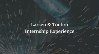 Internship Experience | Akshay Lakhanpal | Larsen and Toubro | INsPirE