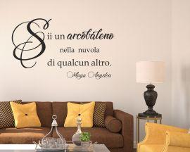 Adesivo murale-Maya Angelou-Sii un arcobaleno