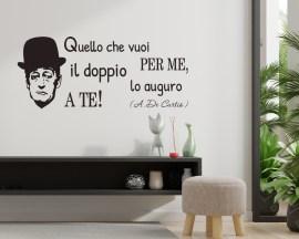 Adesivo frase Totò-quello che vuoi per me-adesivo murale