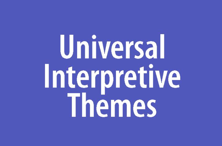 Universal Interpretive Themes