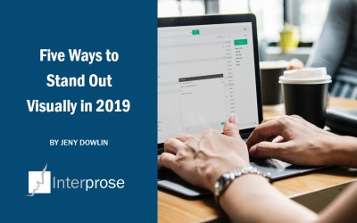 Five Ways to Stand Out Visually in 2019