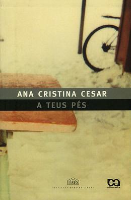 """""""A teus pés"""", de Ana Cristina César"""