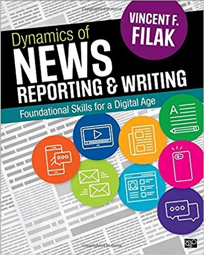 Dynamics of News Reporting and Writing Foundational Skills for a Digital Age - Dynamics of News Reporting and Writing: Foundational Skills for a Digital Age