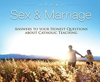 Good News About Sex Marriage Revised Edition Answers to Your Honest Questions about Catholic Teaching - Good News About Sex & Marriage (Revised Edition): Answers to Your Honest Questions about Catholic Teaching
