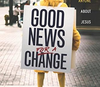 Good News for a Change How to Talk to Anyone about Jesus - Good News for a Change: How to Talk to Anyone about Jesus