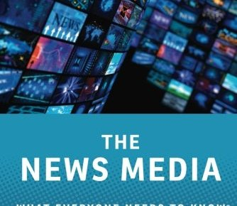 The News Media What Everyone Needs to Know® - The News Media: What Everyone Needs to Know®
