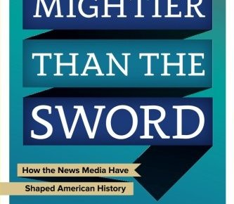 51kilvd+NaL - Mightier than the Sword: How the News Media Have Shaped American History