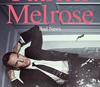Bad News Book Two of the Patrick Melrose Novels - Bad News: Book Two of the Patrick Melrose Novels
