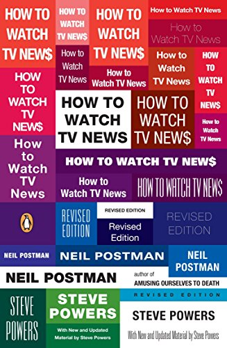 How to Watch TV News Revised Edition - How to Watch TV News: Revised Edition