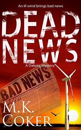 Dead News A Dakota Mystery Book 5 - Dead News (A Dakota Mystery Book 5)