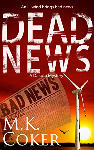 Dead News A Dakota Mystery Book 5 - Dead News (A Dakota Mystery Book 5)