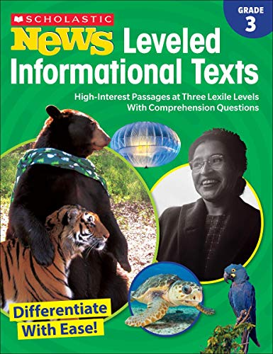 Scholastic News Leveled Informational Texts Grade 3 High Interest Passages at Three Lexile Levels With Comprehension Questions - Scholastic News Leveled Informational Texts: Grade 3: High-Interest Passages at Three Lexile Levels With Comprehension Questions