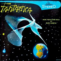 Russ Garcia & His Orchestra - Fantastica (1958)