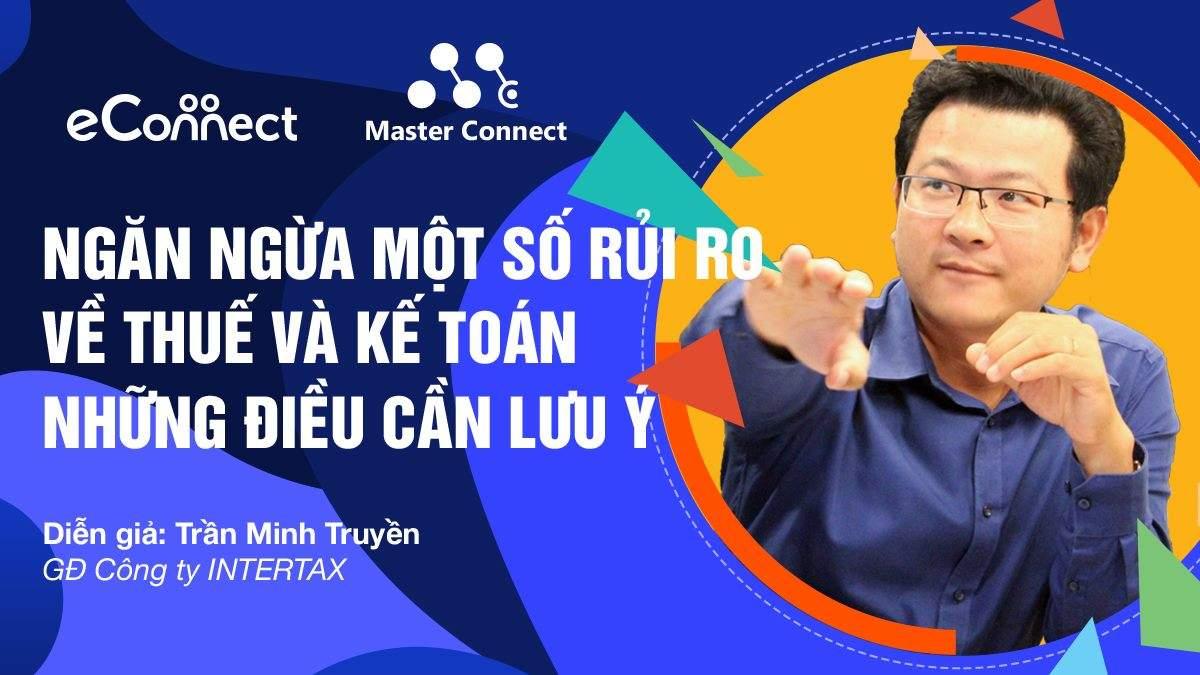 """Anh Trần Minh Truyền, giám đốc INTERTAX được mời làm diễn giả của hội thảo """"""""NGĂN NGỪA MỘT SỐ RỦI RO VỀ THUẾ VÀ KẾ TOÁN – NHỮNG ĐIỀU CẦN LƯU Ý"""" 7 - INTERTAX"""