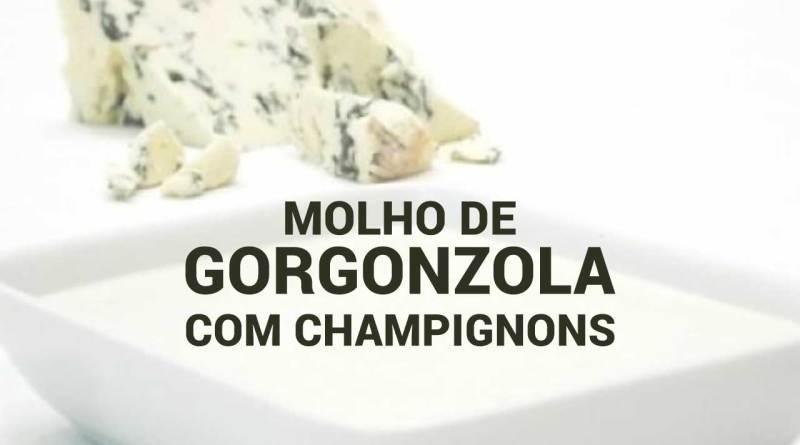 Molho de Gorgonzola com Champignons
