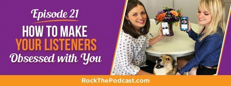 How to Make Your Listeners Obsessed With You