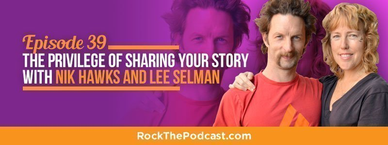 IC039: The Privilege of Sharing Your Story with Nik Hawks and Lee Selman