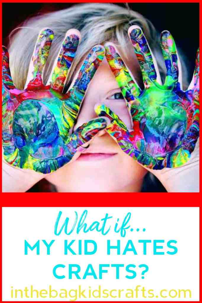 What if my kid hates crafts?