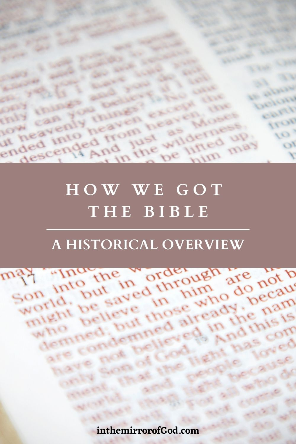 How We Got the Bible:  A Historical Overview