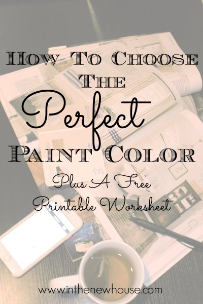 How To Choose A Paint Color (and a free worksheet!)