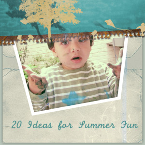 ideas for summer fun