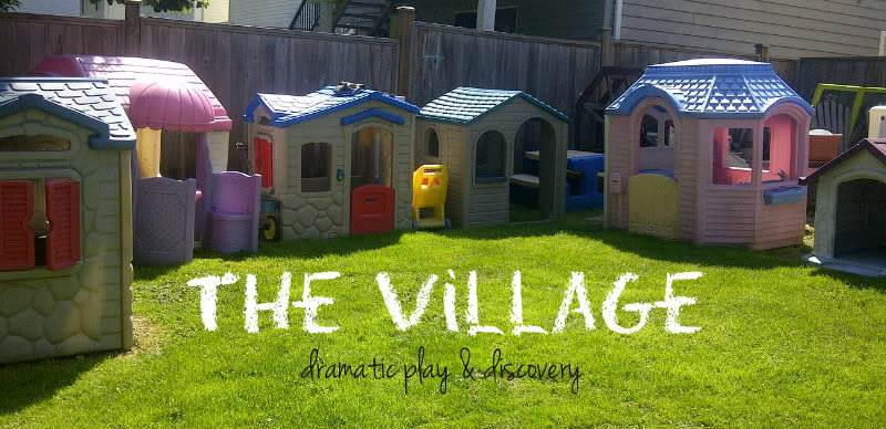 the village outdoor play space for dramatic play and discovery