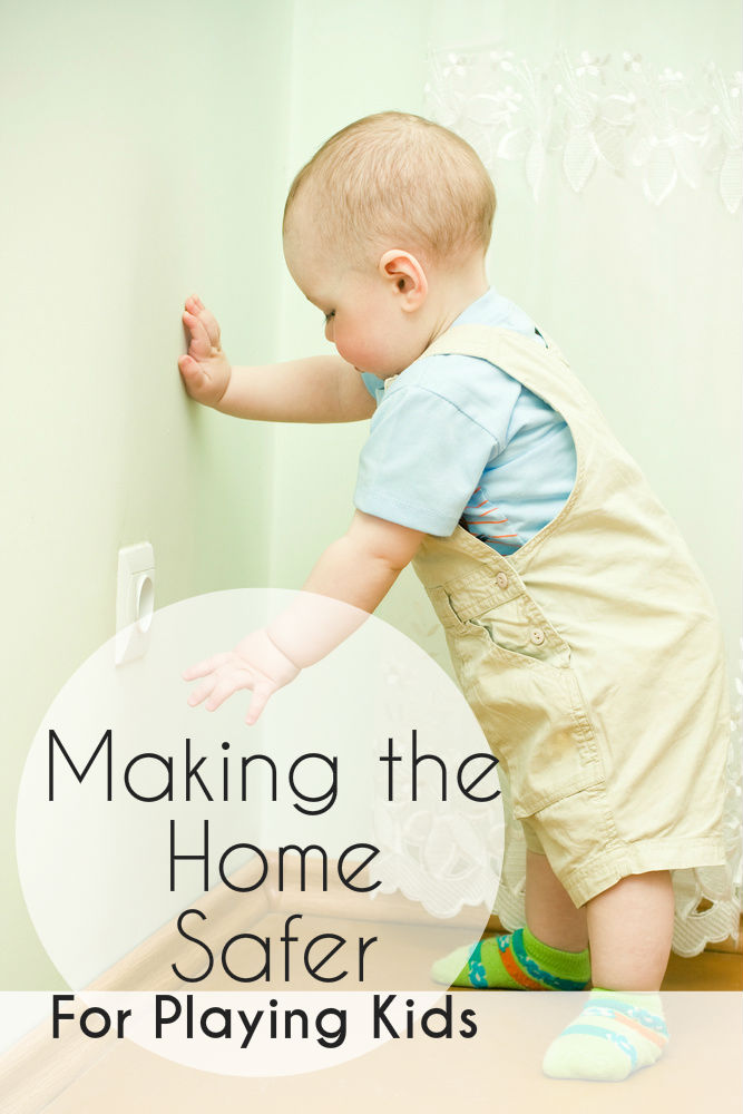 Making the home safer for playing kids - things to think about when baby and child proofing the house