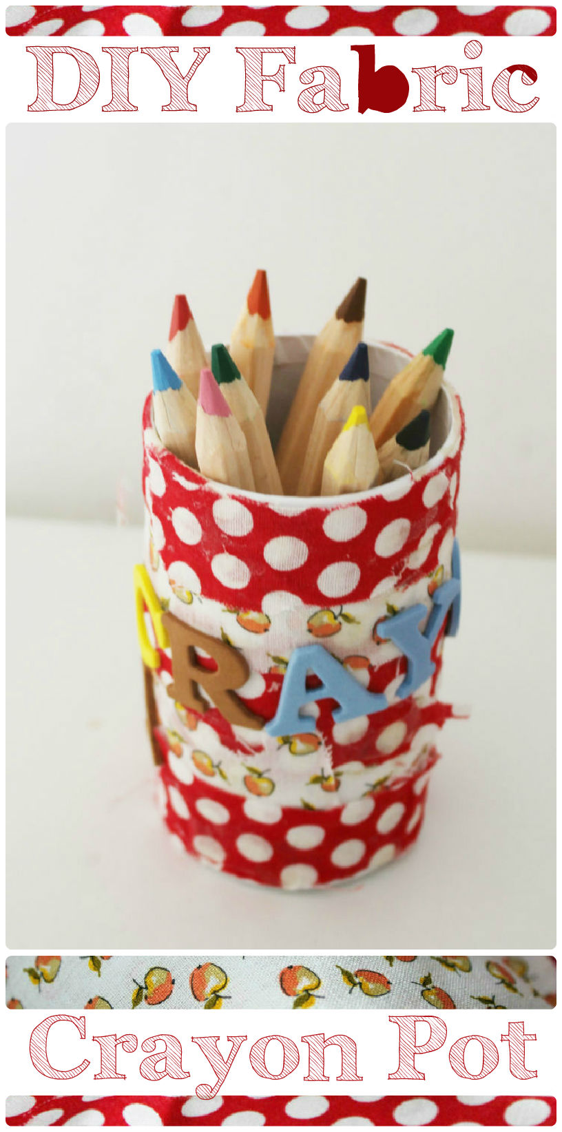 Simple DIY fabric crayon pot or pen holder