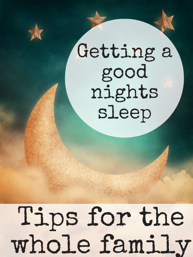 Getting a good night's sleep. Tips for the whole family
