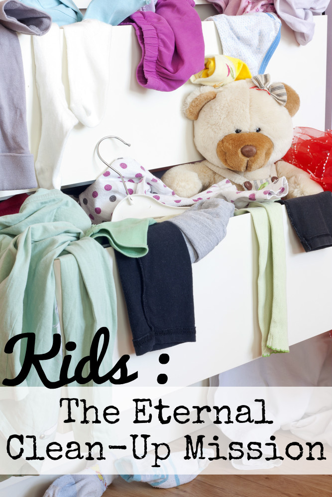 Kids the eternal clean up mission! A few tips for keeping the chaos under control