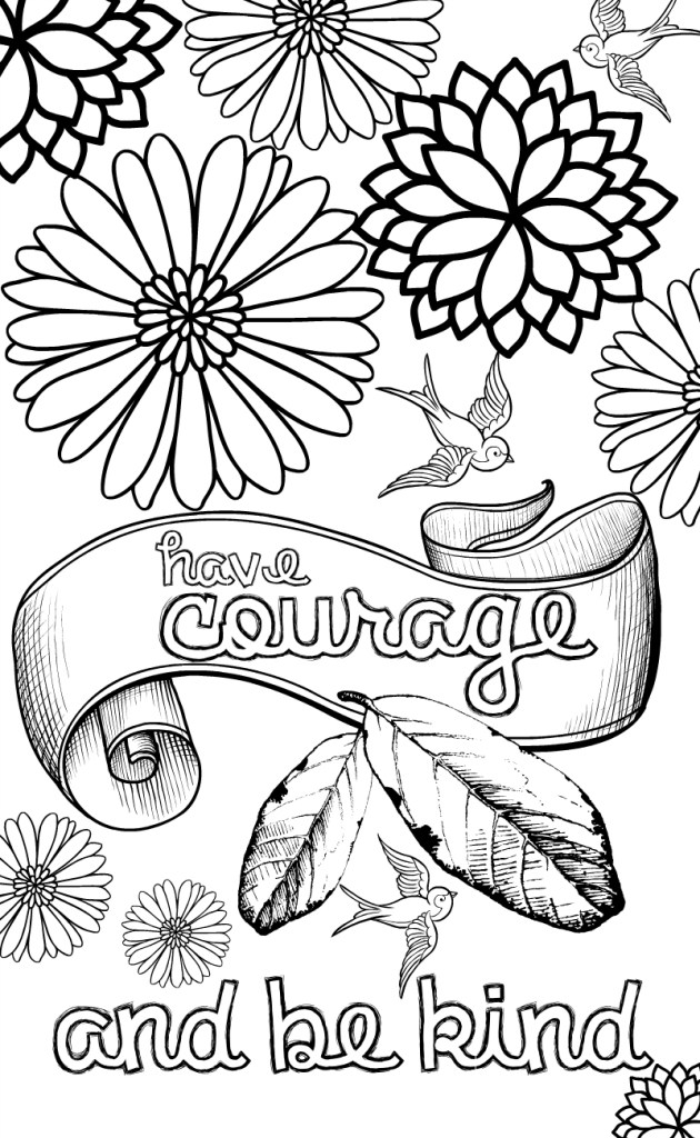 Have courage and be kind. Positive quote grown up coloring page inspired by Cinderella. With flowers and birds