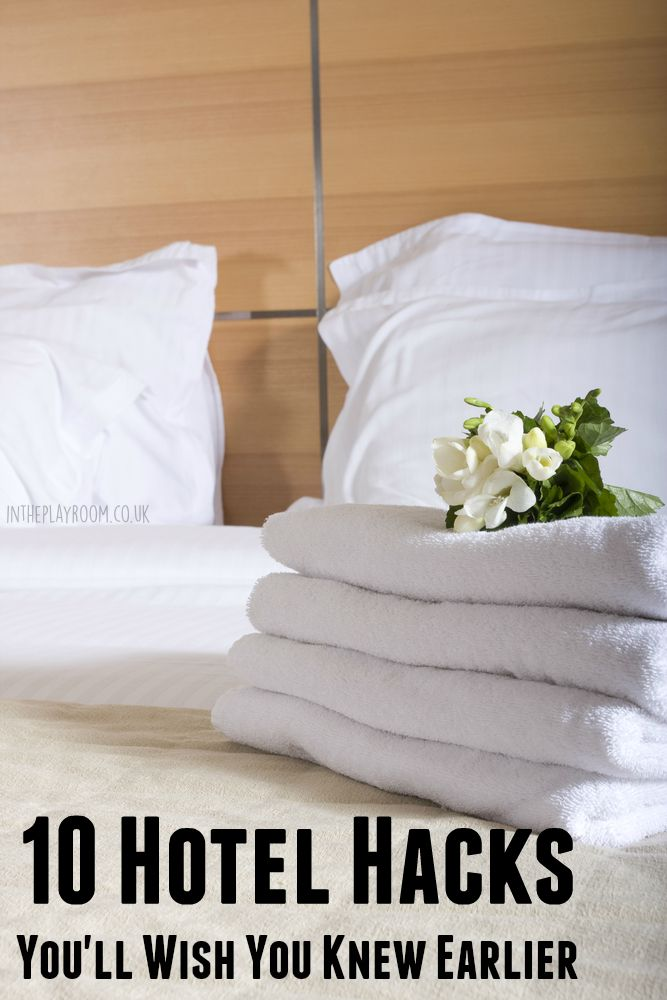 10 Hotel hacks you'll wish you knew earlier