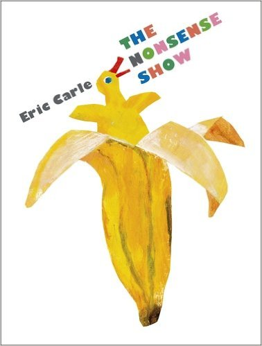 Eric Carle The Nonsense Show book cover