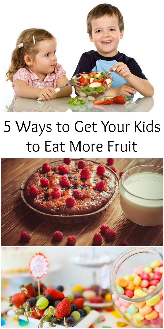 5 Ways to Get Your Kids to Eat More Fruit