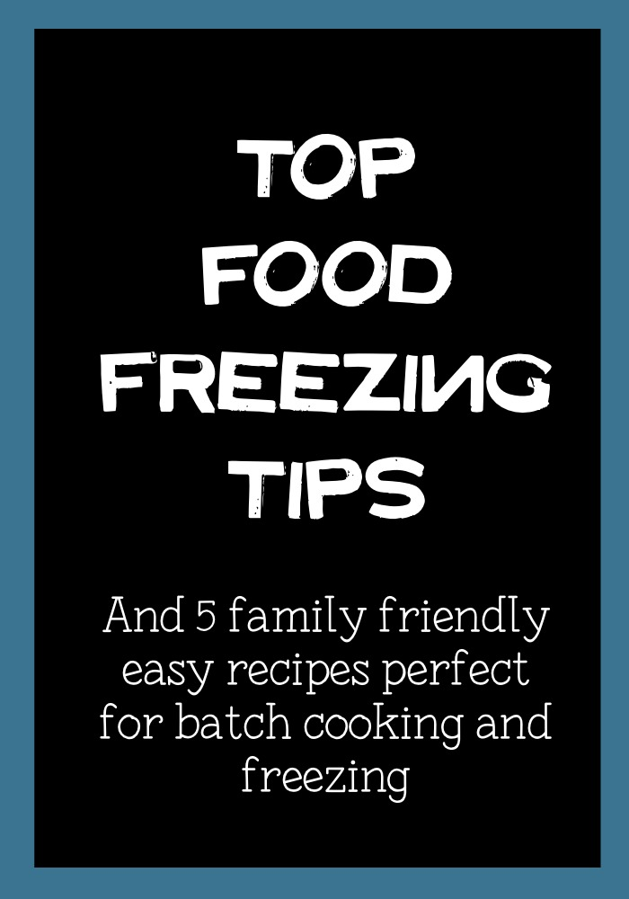 top food freezing tips and 5 simple recipes suitable for batch cooking and home freezing