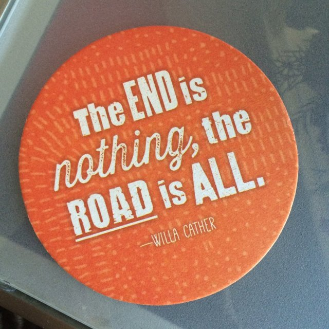 The end is nothing, the road is all.