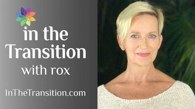 In the Transition with Rox Podcast