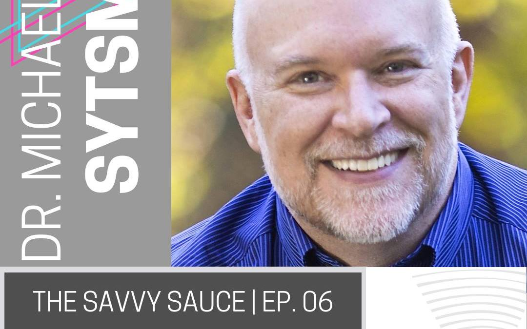 Dr. Mike on The Savvy Sauce Podcast