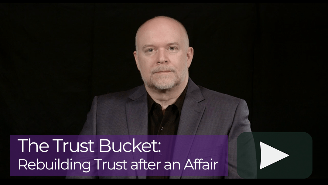 Trust Bucket – Rebuilding Trust After an Affair