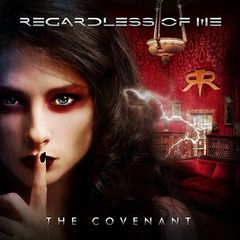 Regardless Of Me – The Covenant (2017)