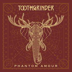 Toothgrinder – Phantom Amour (2017)
